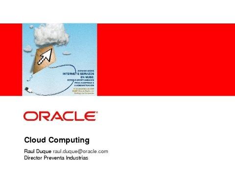 Raúl Duque, director de pre-vendas de Oracle. - Xornadas sobre internet e servizos en nube: Retos e oportunidades para a empresa e a administración