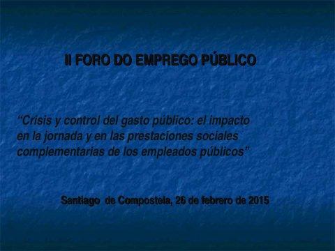Reformas recentes pola crise e control do gasto público: impacto na xornada e nas prestacións sociais complementarias dos empregados públicos